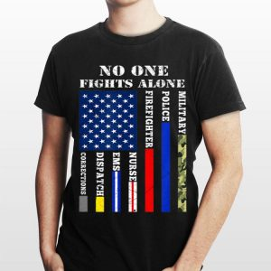 No One Fight Alone Usa Flag For 4th Of July All Job American shirt