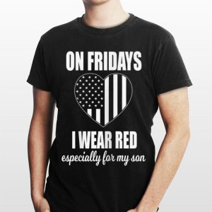 On Fridays I Wear Red Especially For My Son Heat American Flag shirt
