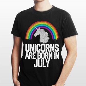 Rainbow Unicorns Are Born In July shirt