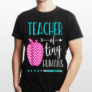 Teacher Of Tiny Humans Teacher Appreciation Day shirt