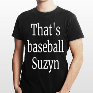That's Baseball Suzyn New York shirt