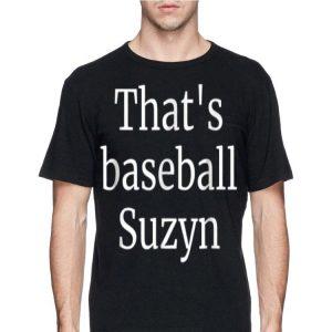 That's Baseball Suzyn New York shirt