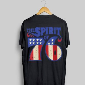 The Spirit 76 4th Of July Independence Day American shirt