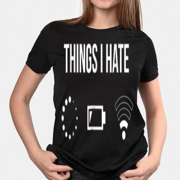 Things I Have Load Battery Phone Wifi shirt