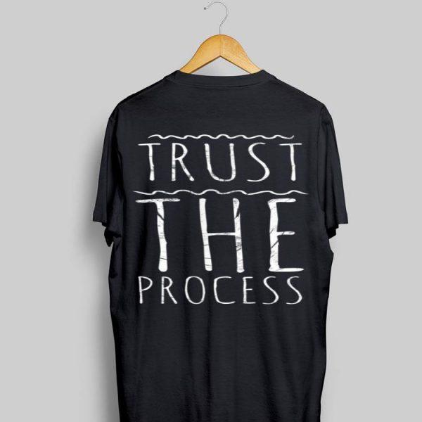 Trust The Process shirt