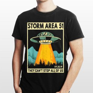 UFO Alien Storm Area 51 They Can't Stop All Of Us shirt