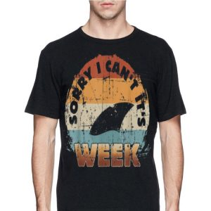 Vintage Sharks Week Sorry I Can't For It's shirt