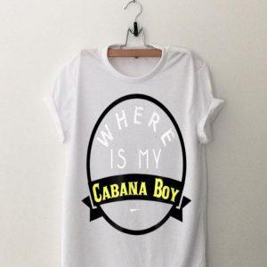 Where Is My Cabana Boy With Martini Glass shirt