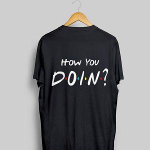 How You Doin Friends shirt