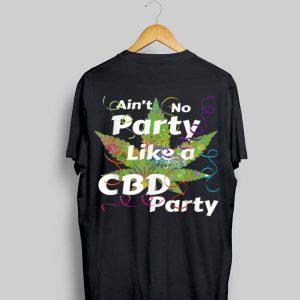 Aint No Party like A CBD Party Cannabis shirt