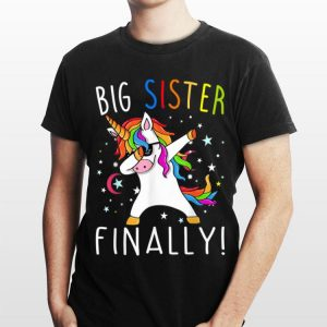 Big Sister Finally Unicorn Dabbing shirt