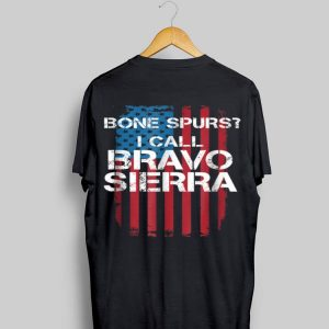Bone Spurs I Call Bravo Sierra American Flag shirt