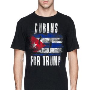 Cubans For Trump American And Cuba Patriotic shirt