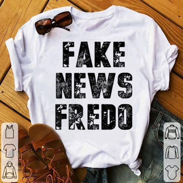 Fake News Fredo shirt