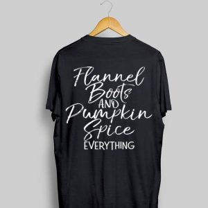 Flannel Boots and Pumpkin Spice Everything shirt