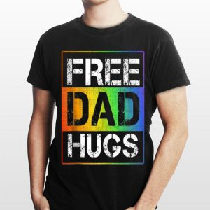 Free Dad Hugs LGBT Gay Pride shirt