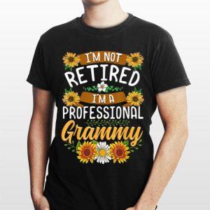I'm Not Retired I'm A Professional Grammy Sunflower shirt