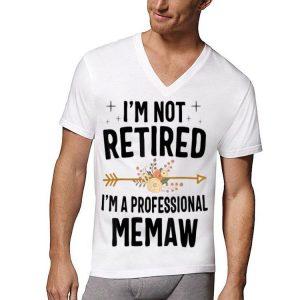 I'm Not Retired I'm A Professional Memaw Flower shirt