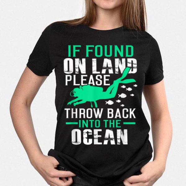 If Found On Land Throw Back In Ocean shirt