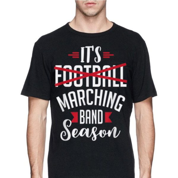 It's Football Marching Band Season shirt