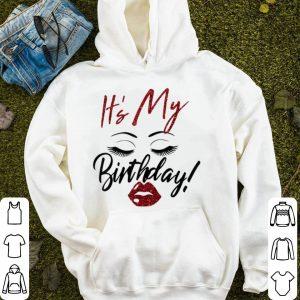 It's My Birthday Eys With Lip Girl shirt