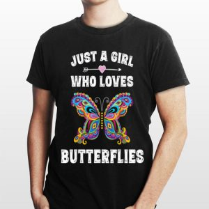 Just A Girl Who Love Butterflies shirt