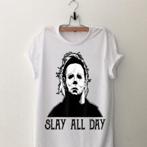 Michael Myers Slay All Day Halloween shirt