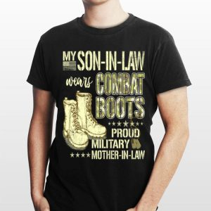 My Son In Law Wears Combat Boots Army Mother In Law shirt