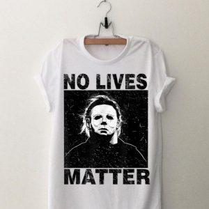 No Lives Matter Michael Myers Halloween shirt