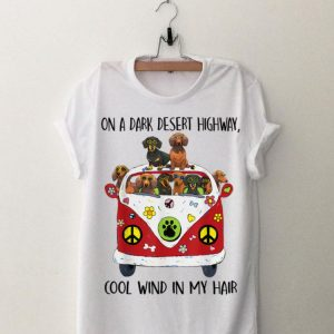 On A Dark Desert Highway Cool Wind in My Hair Dachshund Peace Bus shirt