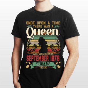 Once Upon A Time There Was A Queen Who Was Born In September 1976 Vintage shirt