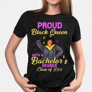 Proud Black Queen Bachelors Degree Class Of 2019 shirt