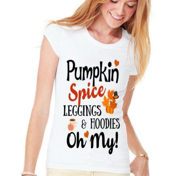 Pumpkin Spice Leggings And hoodies Oh My shirt