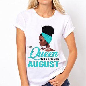 Queen Was Born In August Black Women shirt