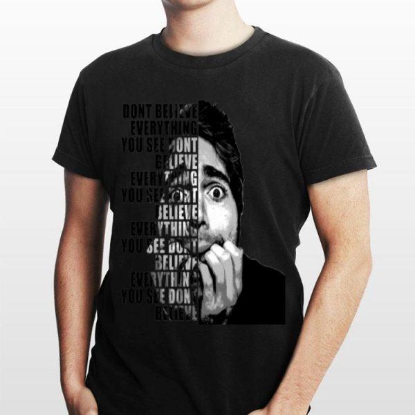 Shane Dawson Dont Believe Everything shirt
