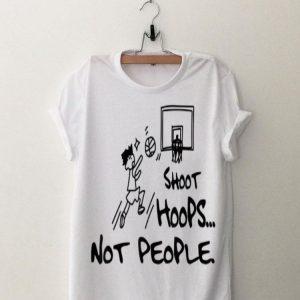Shoot Hoops Not People Slam Dunk shirt