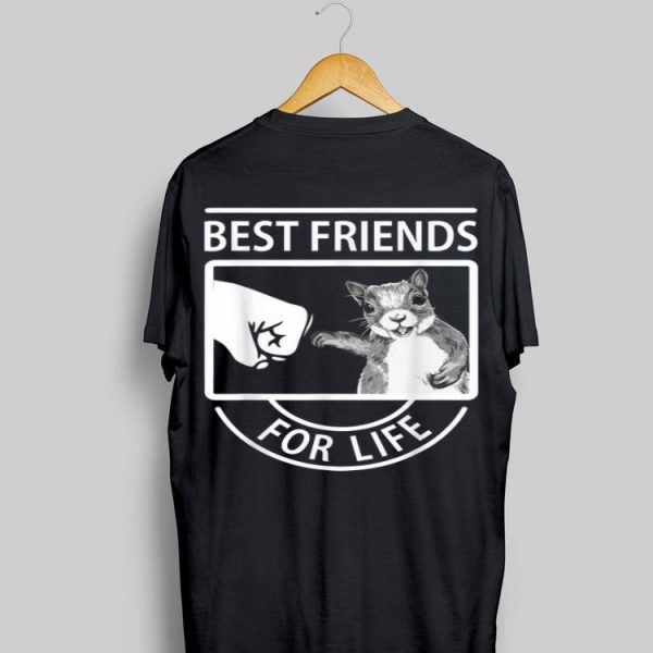 Squirrel Best Friend For Life shirt