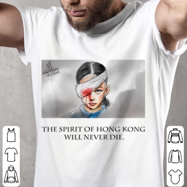 The Spirit Of Hong Kong Will Never Die shirt