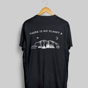 There Is No Planet B Bear In Forest shirt