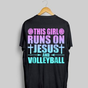 This Girl Runs On Jesus And Volleyball shirt