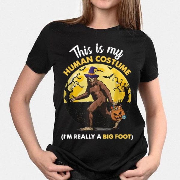 This Is My Human Costume I'm Really A Big Foot shirt