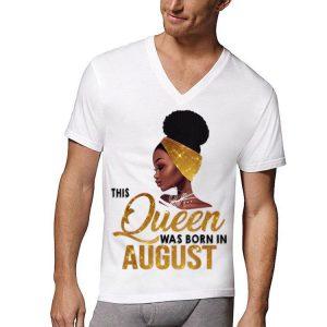 This Queen Was Born In August Black Women shirt