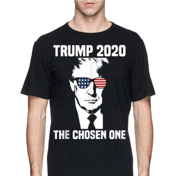 Trump 2020 The Chosen One shirt