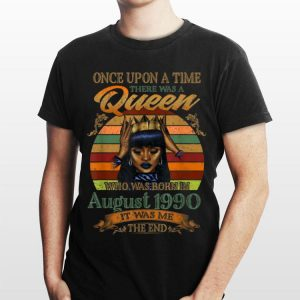 Vintage Once Upon A Time There Was A Queen Who Was Born In August 1990 shirt