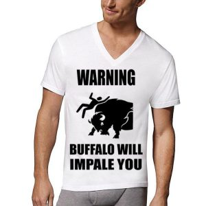 Warning buffalo Will Impale You shirt