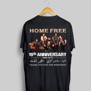 19th Anniversary 2000-2019 Signatures Home Free shirt