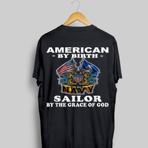 American By Birth Sailor By The Grace Of God shirt