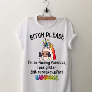 Bitch Please I'm So Fucking Fabulous I Pee Rainbows LGBT Unicorn Shirt