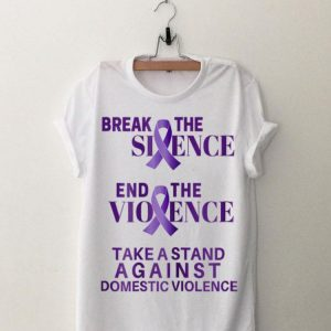 Break The Silence End The Violence Take A Stand Against shirt