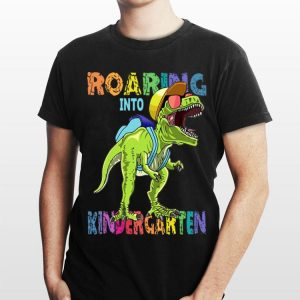 Dinosaur T-Rex Roaring Into Kindergarten shirt